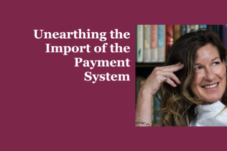 Unearthing the Import of the Payment System - Natasha de Terán